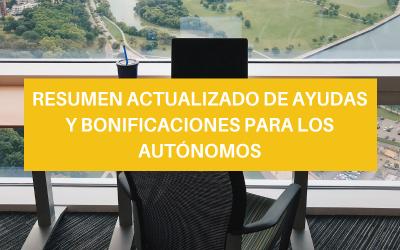 RESUMEN ACTUALIZADO DE AYUDAS Y BONIFICACIONES PARA LOS AUTÓNOMOS
