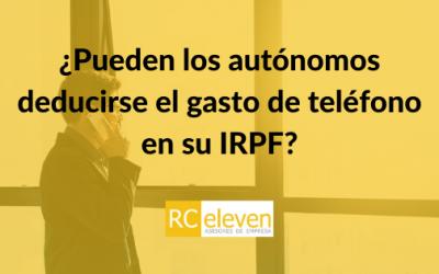 ¿Pueden los autónomos deducirse el gasto de teléfono en su IRPF?