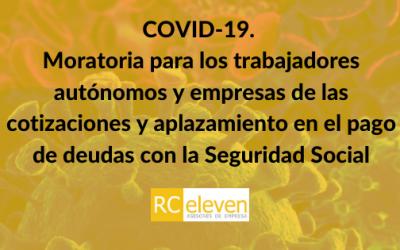 COVID-19. Moratoria para los trabajadores autónomos y empresas de las cotizaciones y aplazamiento en el pago de deudas con la Seguridad Social